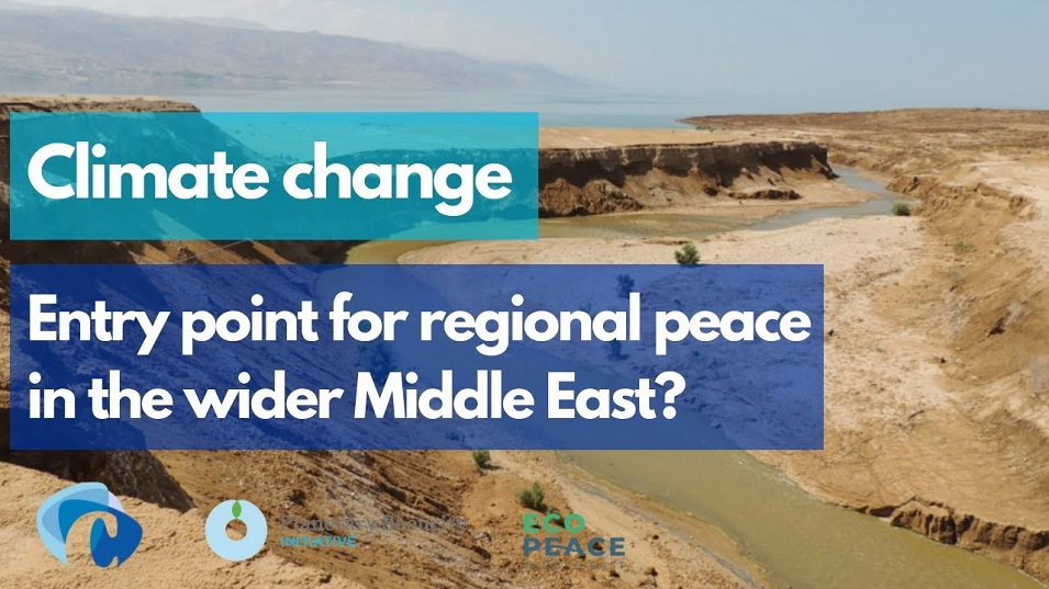 Climate change: Entry point for regional peace in the wider Middle East?
